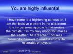 you are highly influential