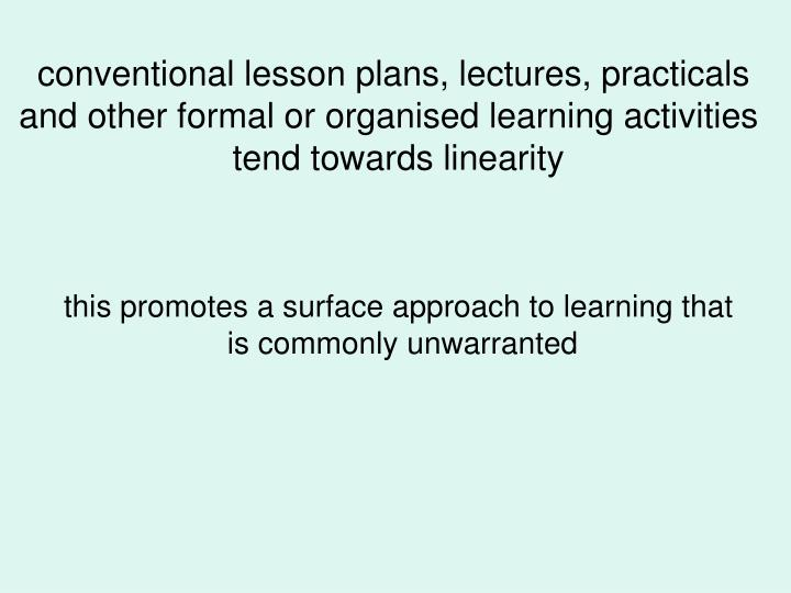 conventional lesson plans, lectures, practicals