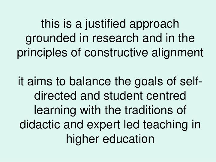 this is a justified approach grounded in research and in the principles of constructive alignment