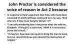 john proctor is considered the voice of reason in act 2 because
