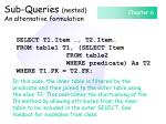 sub queries nested an alternative formulation