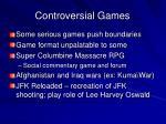 controversial games