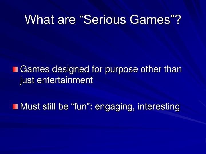 What are serious games
