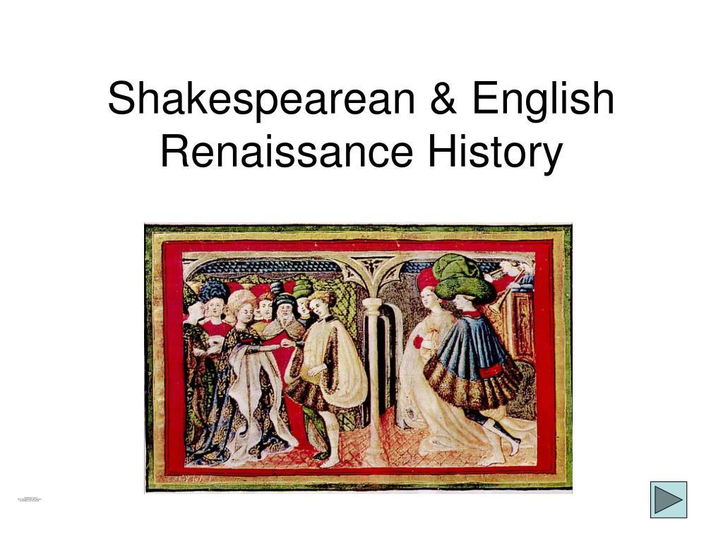 shakespearean english renaissance history l.