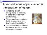 a second focus of persuasion is the question of value
