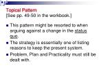 topical pattern see pp 49 50 in the workbook