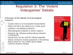 regulation 3 the violent videogames debate