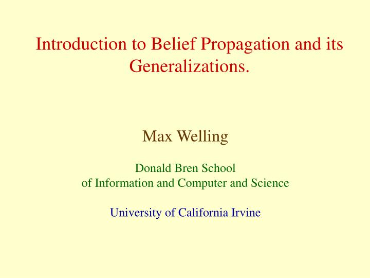 Introduction to belief propagation and its generalizations