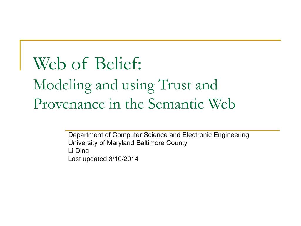 web of belief modeling and using trust and provenance in the semantic web l.