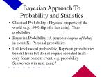 bayesian approach to probability and statistics