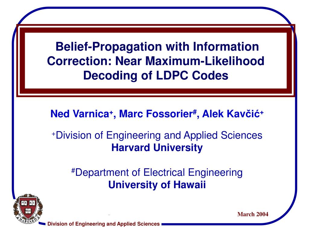 belief propagation with information correction near maximum likelihood decoding of ldpc codes l.