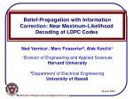 belief propagation with information correction near maximum likelihood decoding of ldpc codes