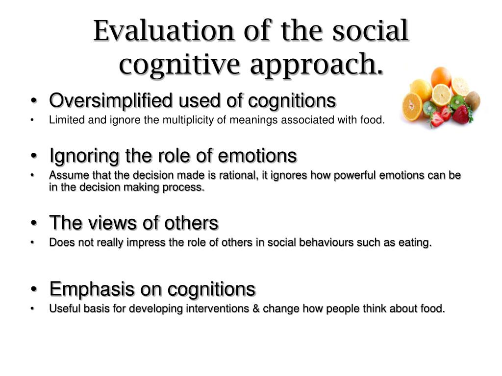 evaluate the cognitive approach Cognitive psychology looks at the ways in which we can explain disorders and behavior through cognitive processes learn about the cognitive approach and the studies, experiments and treatments relating to it.