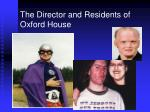 the director and residents of oxford house