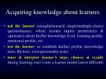 acquiring knowledge about learners