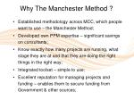 why the manchester method