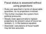 fiscal status is assessed without using projections