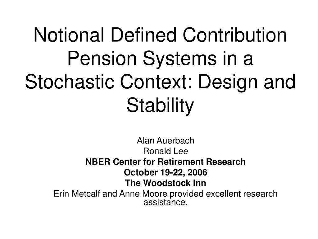 notional defined contribution pension systems in a stochastic context design and stability l.