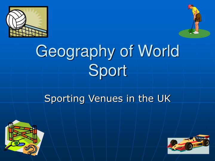 geography of world sport n.