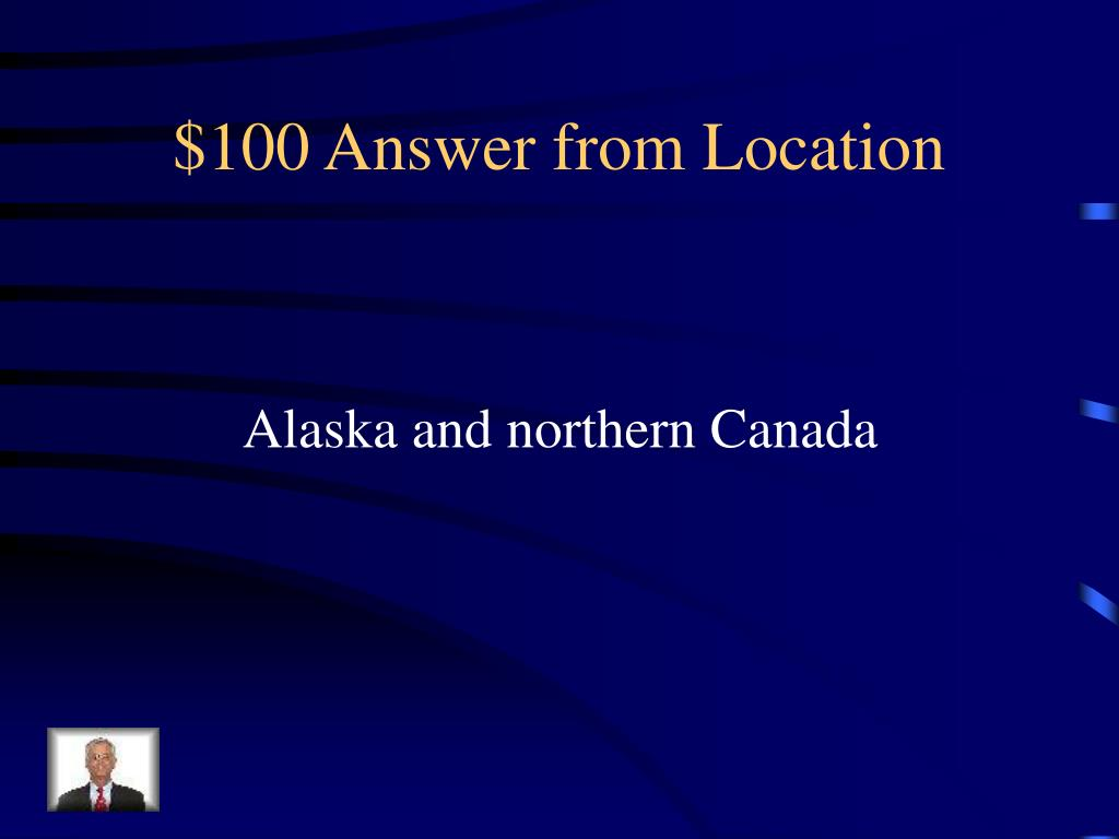 $100 Answer from Location