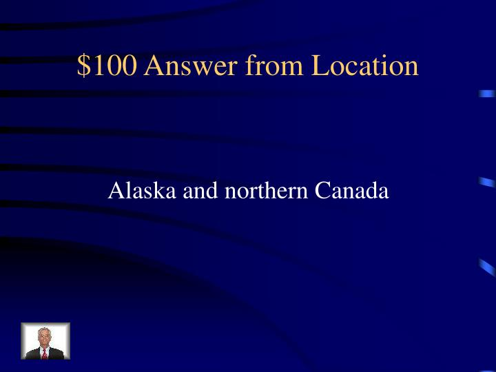 100 answer from location