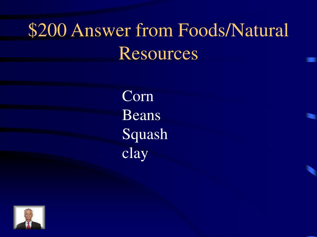$200 Answer from Foods/Natural Resources