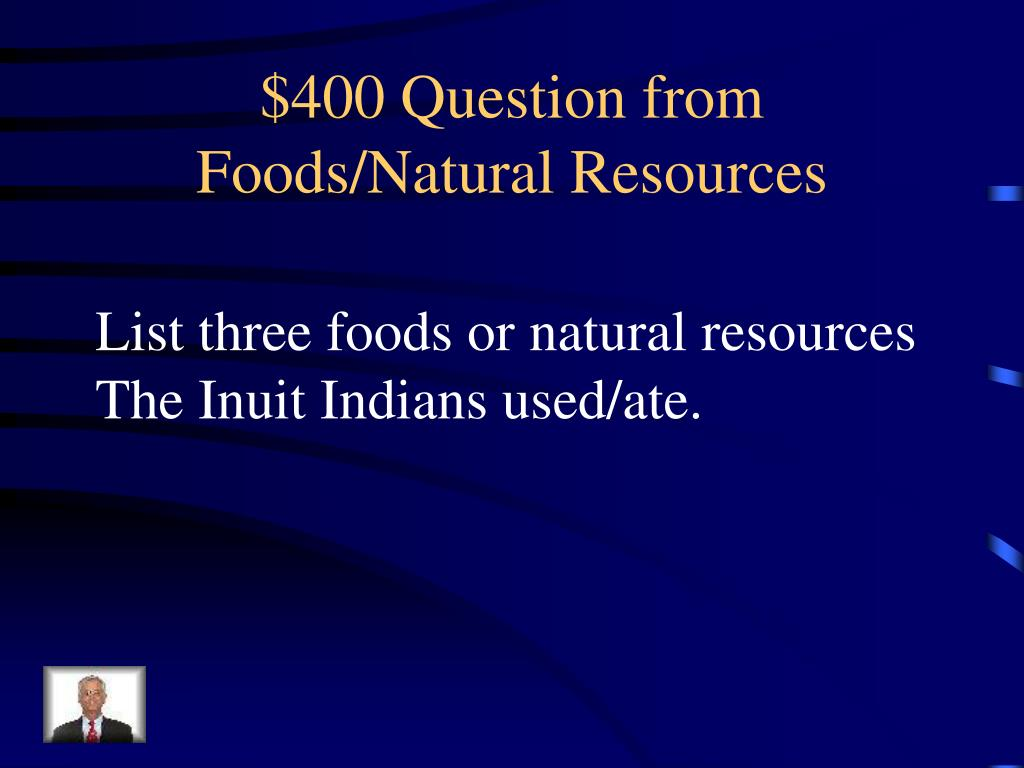 $400 Question from Foods/Natural Resources