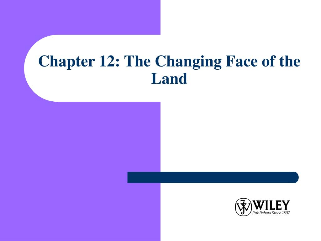 chapter 12 the changing face of the land l.