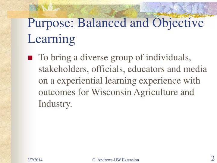 Purpose balanced and objective learning
