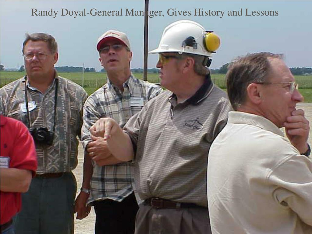Randy Doyal-General Manager, Gives History and Lessons