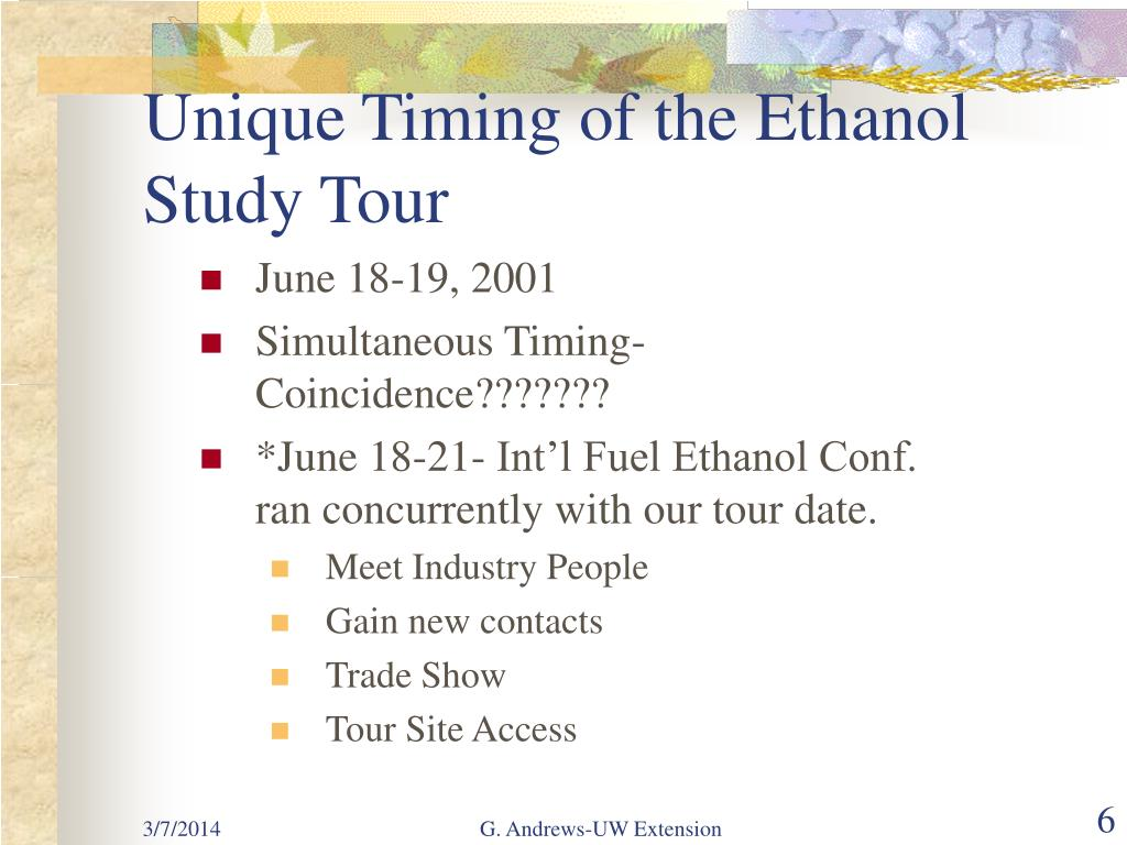 Unique Timing of the Ethanol Study Tour