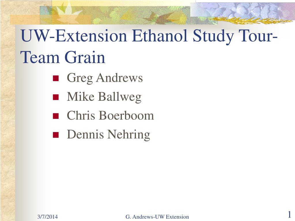 uw extension ethanol study tour team grain l.