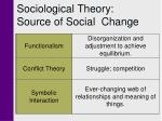 sociological theory source of social change