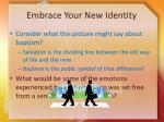 embrace your new identity6