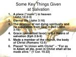 some key things given at salvation