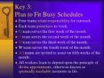 key 3 plan to fit busy schedules