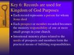 key 6 records are used for kingdom of god purposes