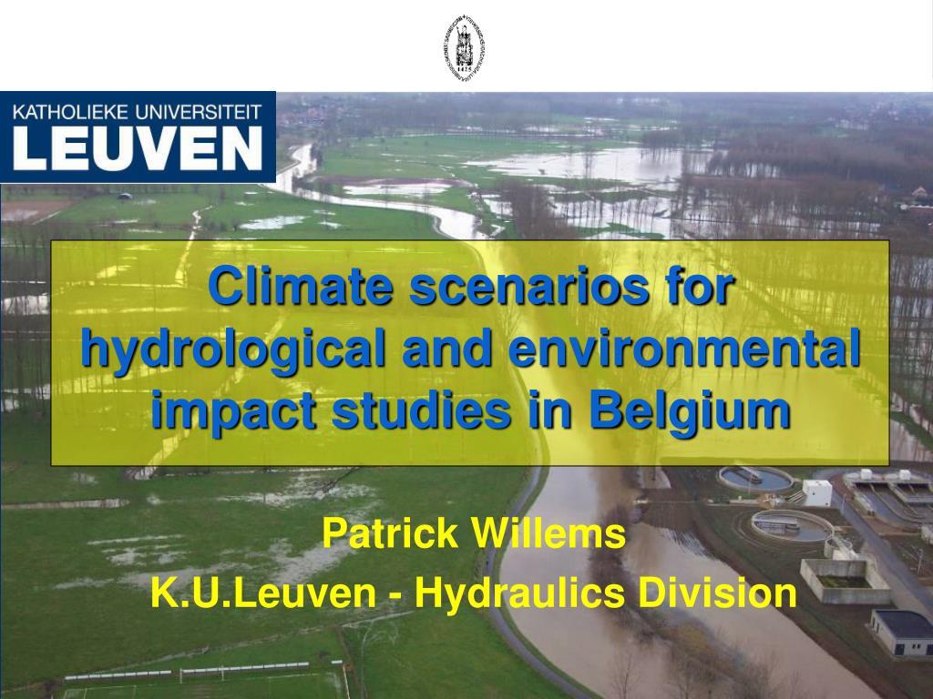 climate scenarios for hydrological and environmental impact studies in belgium l.