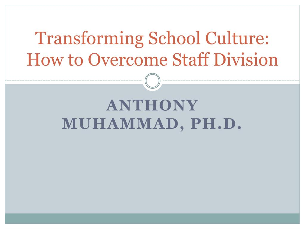 transforming school culture how to overcome staff division l.