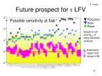 future prospect for t lfv