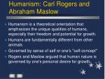 humanism carl rogers and abraham maslow