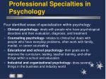 professional specialties in psychology