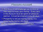 pleasure account
