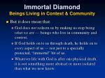 immortal diamond beings living in context community26