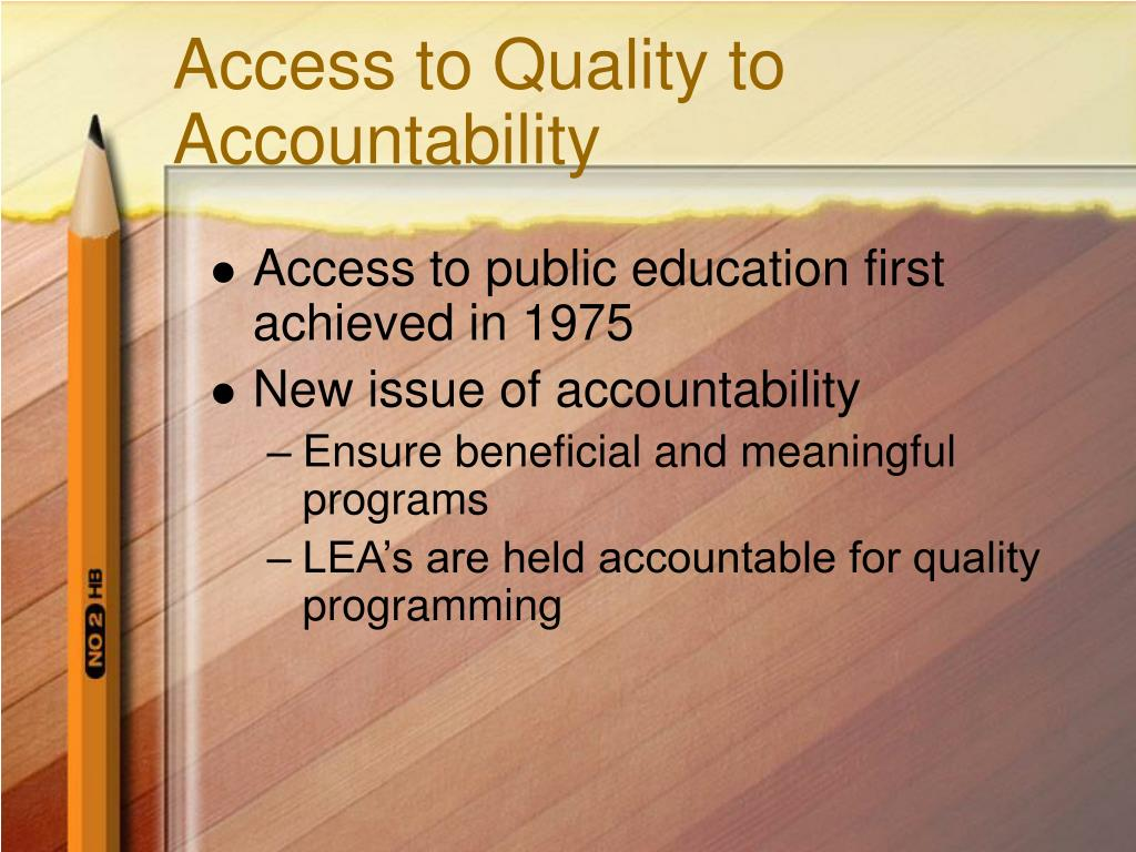 Access to Quality to  Accountability