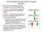 why multilayer learning is hard in a sigmoid belief net