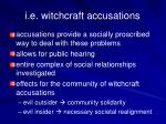 i e witchcraft accusations