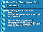 how can teachers get involved