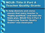 nclb title ii part a teacher quality grants