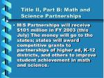 title ii part b math and science partnerships